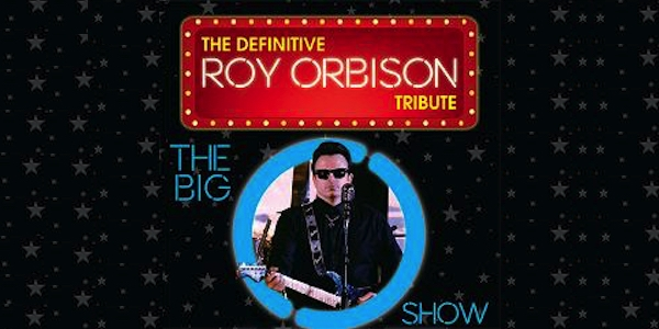 The Big O Show - Definitive Roy Orbison Tribute show